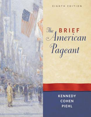 The Brief American Pageant: A History of the Republic - Kennedy, David M