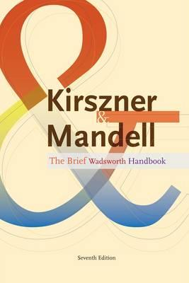 The Brief Wadsworth Handbook - Kirszner, Laurie G, Professor