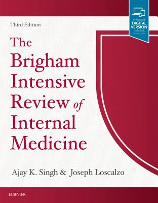 The Brigham Intensive Review of Internal Medicine - Singh, Ajay K, MB, Frcp, and Loscalzo, Joseph, MD, PhD