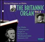 The Britannic Organ, Vol. 5: Richard Wagner on Welte