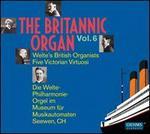 The Britannic Organ, Vol. 6: Welte's British Organists; Five Victorian Virtuosi