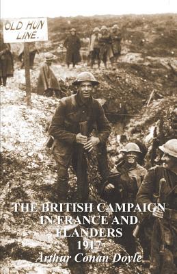 The British Campaign in France & Flanders 1917 - Conan Doyle, Arthur