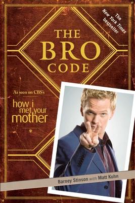 The Bro Code - Harris, Neil Patrick, and Kuhn, Matt
