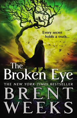 The Broken Eye - Weeks, Brent
