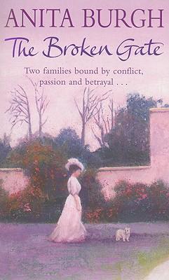 The Broken Gate - Burgh, Anita