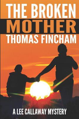 The Broken Mother - Fincham, Thomas