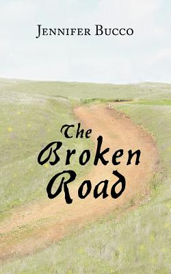 The Broken Road - Bucco, Jennifer