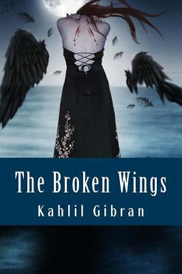 The Broken Wings - Gibran, Kahlil