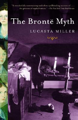 The Bronte Myth - Miller, Lucasta