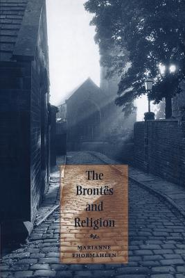 The Brontes and Religion - Thormahlen, Marianne