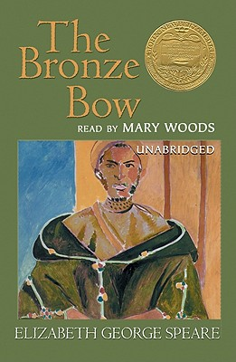 The Bronze Bow - Speare, Elizabeth George, and Woods, Mary (Read by)