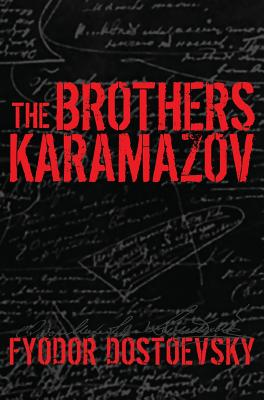 The Brothers Karamazov - Dostoevsky, Fyodor, and Garnett, Constance (Translated by)