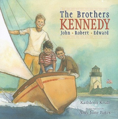 The Brothers Kennedy: John, Robert, Edward - Krull, Kathleen
