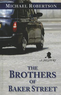 The Brothers of Baker Street - Robertson, Michael