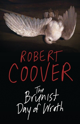 The Brunist Day of Wrath - Coover, Robert