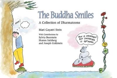 The Buddha Smiles: A Collection of Dharma Toons - Stein, Mari Gayatri, and Boorstein, Sylvia (Contributions by), and Salzberg, Sharon (Contributions by)