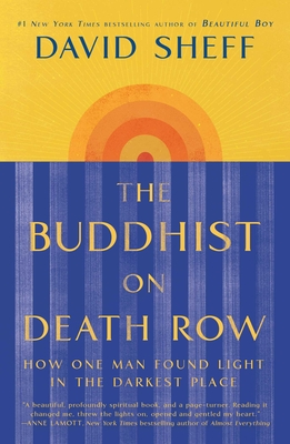 The Buddhist on Death Row: How One Man Found Light in the Darkest Place - Sheff, David
