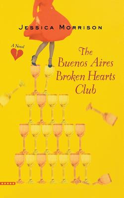 The Buenos Aires Broken Hearts Club - Morrison, Jessica