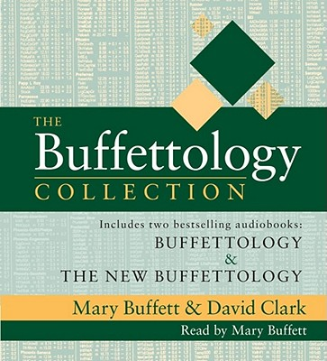 The Buffettology Collection - Buffett, Mary (Read by), and Clark, David, Professor