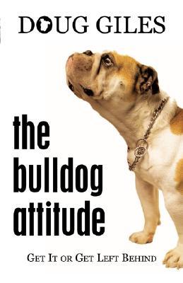 The Bulldog Attitude - Giles, Doug