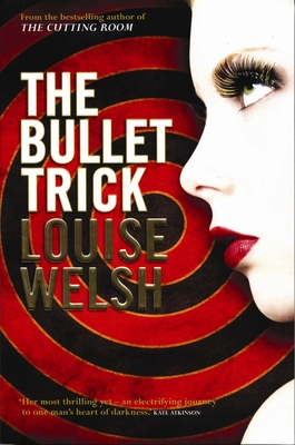 The Bullet Trick - Welsh, Louise