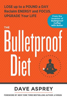 The Bulletproof Diet - Asprey, Dave