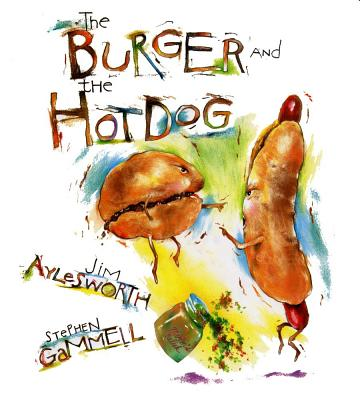 The Burger and the Hot Dog - Aylesworth, Jim