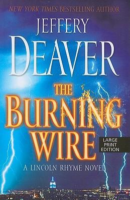 The Burning Wire - Deaver, Jeffery, New