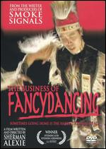 The Business of Fancydancing - Sherman Alexie