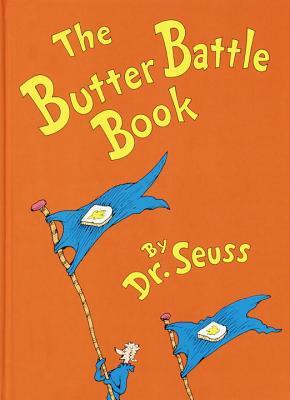 The Butter Battle Book - Dr Seuss