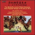 The Butterfly Lovers Piano Concerto; Nine Popular Songs of the 30's & 40's