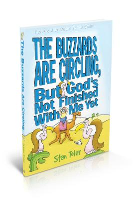The Buzzards Are Circling, But God's Not Finished with Me Yet - Toler, Stan