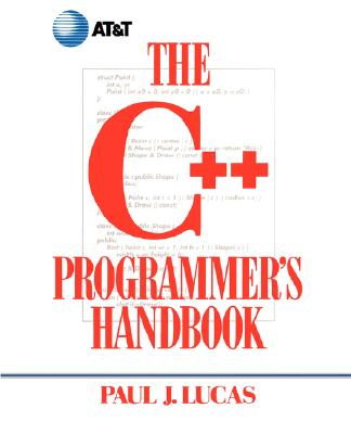 The C++ Programmer's Handbook - Lucas, Paul J.