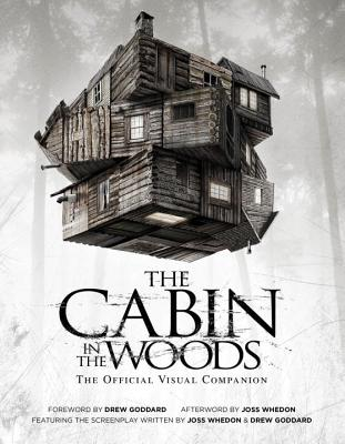 The Cabin in the Woods: The Official Visual Companion - Whedon, Joss, and Goddard, Drew