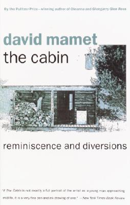 The Cabin: Reminiscence and Diversions - Mamet, David, Professor