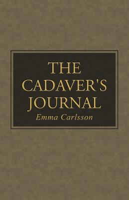 The Cadaver's Journal - Carlsson, Emma