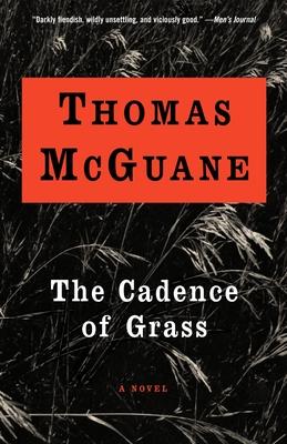 The Cadence of Grass - McGuane, Thomas