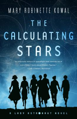 The Calculating Stars: A Lady Astronaut Novel - Kowal, Mary Robinette