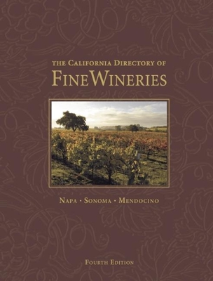 The California Directory of Fine Wineries - Olmstead, Marty, and Silberkleit, Tom (Editor), and Holmes, Robert (Photographer)