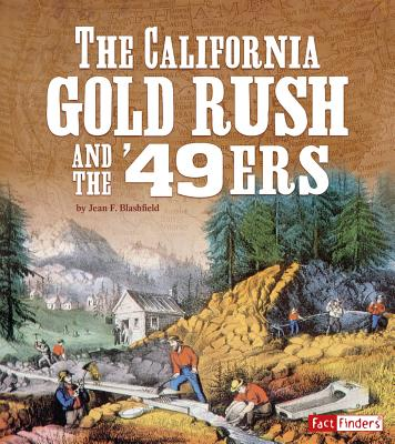 The California Gold Rush and the '49ers - Blashfield, Jean F