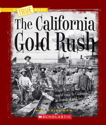 The California Gold Rush - Friedman, Mel