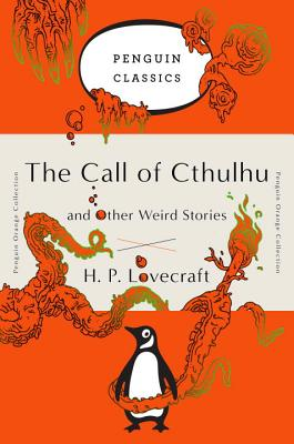 The Call of Cthulhu and Other Weird Stories - Lovecraft, H P, and Joshi, S T (Editor)