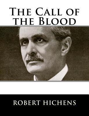 The Call of the Blood - Hichens, Robert