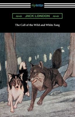 The Call of the Wild and White Fang - London, Jack