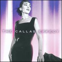 The Callas Effect [Standard Edition] - Carlo Forte (baritone); Jane Berbi� (mezzo-soprano); Maria Callas (soprano); Nadine Sautereau (soprano);...