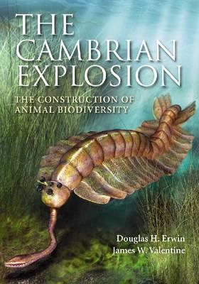 The Cambrian Explosion: The Construction of Animal Biodiversity - Erwin, Douglas, and Valentine, James