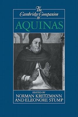 The Cambridge Companion to Aquinas - Kretzmann, Norman (Editor), and Stump, Eleonore, Professor (Editor)