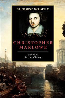 The Cambridge Companion to Christopher Marlowe - Cheney, Patrick (Editor)
