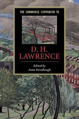 The Cambridge Companion to D. H. Lawrence - Fernihough, Anne (Editor), and Anne, Fernihough (Editor)