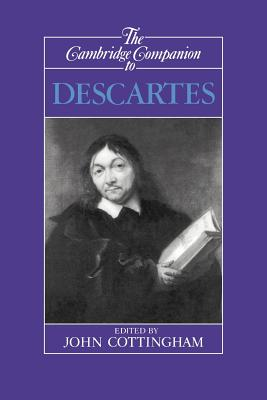 The Cambridge Companion to Descartes - Cottingham, John (Editor)